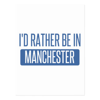 I'd rather be in Manchester Postcard