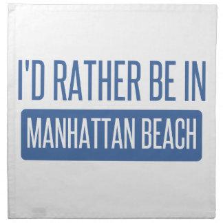 I'd rather be in Manhattan Beach Napkin