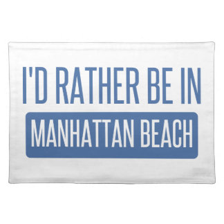 I'd rather be in Manhattan Beach Placemat