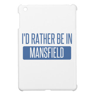 I'd rather be in Mansfield OH iPad Mini Covers