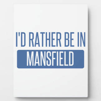 I'd rather be in Mansfield OH Plaque