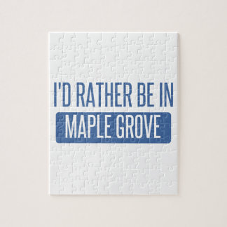 I'd rather be in Maple Grove Jigsaw Puzzle