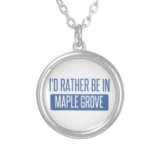 I'd rather be in Maple Grove Silver Plated Necklace