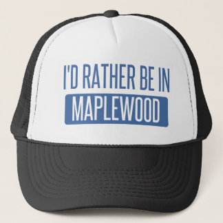 I'd rather be in Maplewood Trucker Hat