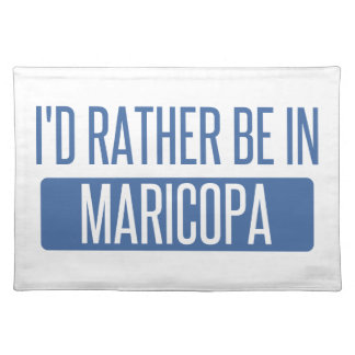 I'd rather be in Maricopa Placemat