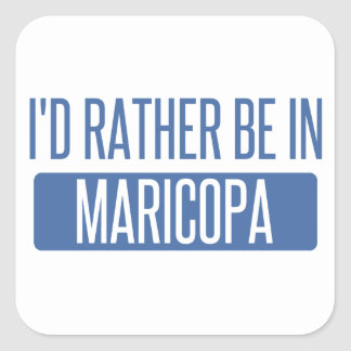 I'd rather be in Maricopa Square Sticker
