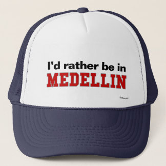 I'd Rather Be In Medellin Trucker Hat