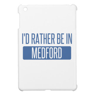 I'd rather be in Medford MA Cover For The iPad Mini