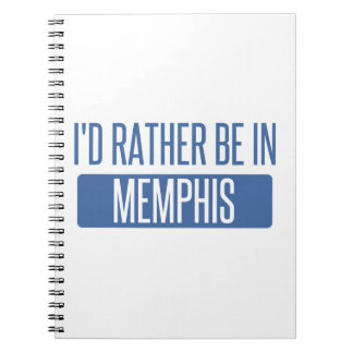 I'd rather be in Memphis Notebook
