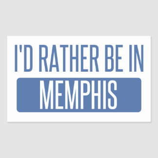 I'd rather be in Memphis Rectangular Sticker