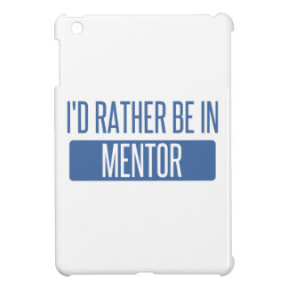 I'd rather be in Mentor iPad Mini Cases