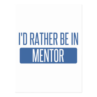 I'd rather be in Mentor Postcard