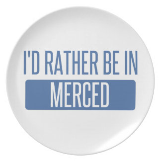 I'd rather be in Merced Plate