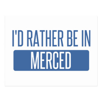 I'd rather be in Merced Postcard