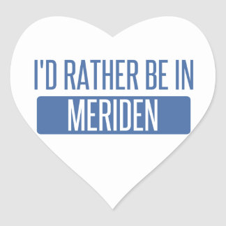 I'd rather be in Meriden Heart Sticker