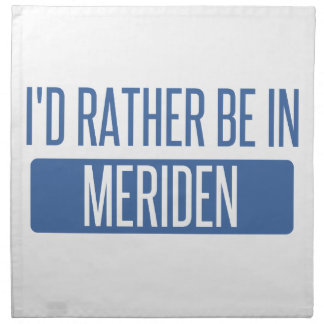 I'd rather be in Meriden Napkin