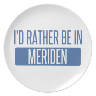 I'd rather be in Meriden Plate