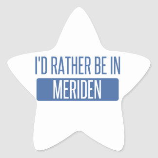 I'd rather be in Meriden Star Sticker