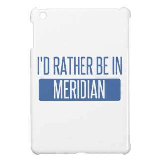 I'd rather be in Meridian ID iPad Mini Cover