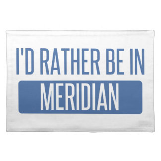 I'd rather be in Meridian MS Placemat