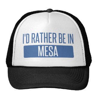 I'd rather be in Mesa Cap