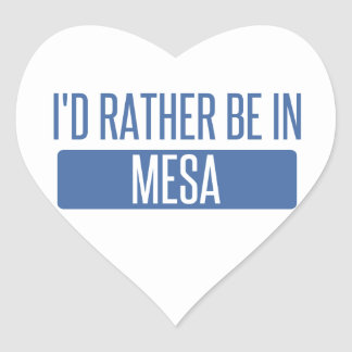 I'd rather be in Mesa Heart Sticker
