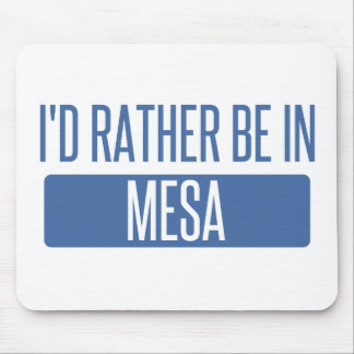 I'd rather be in Mesa Mouse Pad