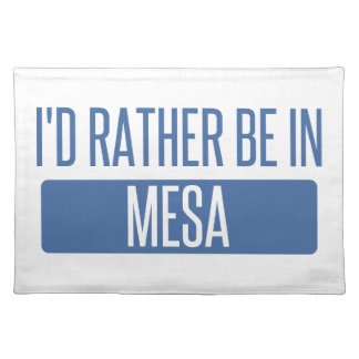 I'd rather be in Mesa Placemat