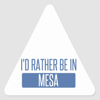 I'd rather be in Mesa Triangle Sticker