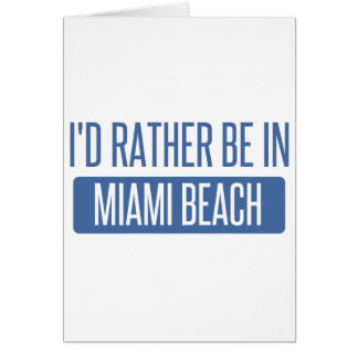 I'd rather be in Miami Beach Card