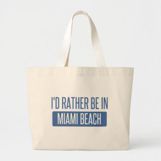 I'd rather be in Miami Beach Large Tote Bag
