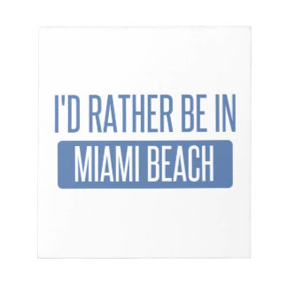 I'd rather be in Miami Beach Notepad