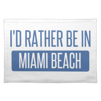 I'd rather be in Miami Beach Placemat