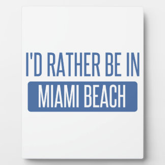 I'd rather be in Miami Beach Plaque