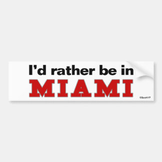 I'd Rather Be In Miami Bumper Sticker