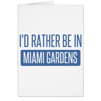 I'd rather be in Miami Gardens Card