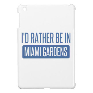 I'd rather be in Miami Gardens Case For The iPad Mini