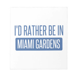 I'd rather be in Miami Gardens Notepad