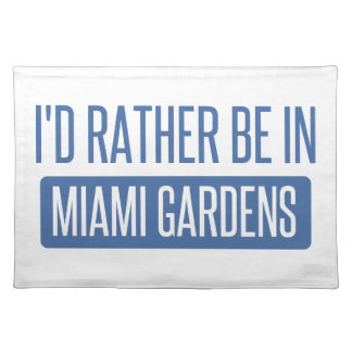 I'd rather be in Miami Gardens Placemat