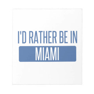 I'd rather be in Miami Notepad
