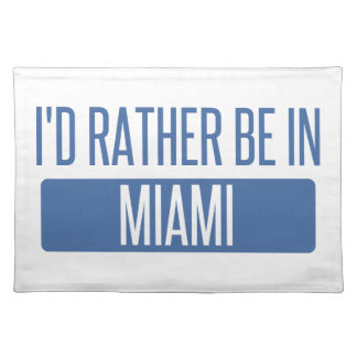 I'd rather be in Miami Placemat