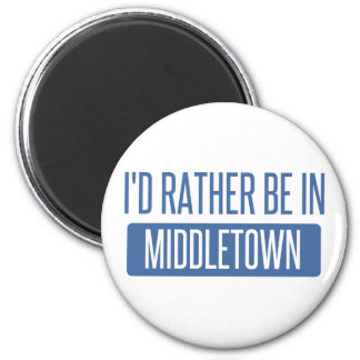 I'd rather be in Middletown CT 6 Cm Round Magnet
