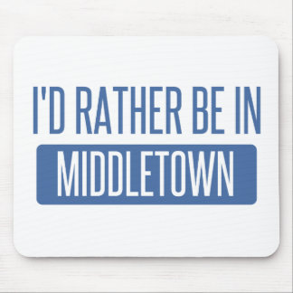I'd rather be in Middletown CT Mouse Pad
