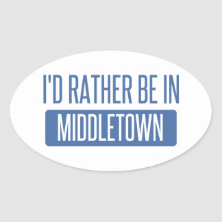 I'd rather be in Middletown CT Oval Sticker
