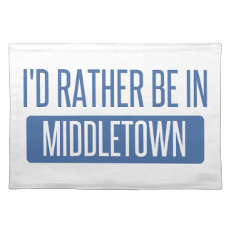 I'd rather be in Middletown CT Placemats