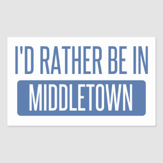 I'd rather be in Middletown CT Rectangular Sticker