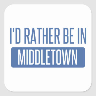 I'd rather be in Middletown CT Square Sticker