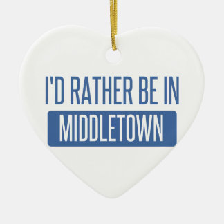 I'd rather be in Middletown OH Ceramic Heart Decoration