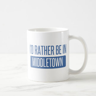 I'd rather be in Middletown OH Coffee Mug