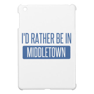 I'd rather be in Middletown OH iPad Mini Cases